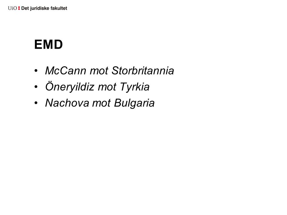 EMD McCann mot Storbritannia Öneryildiz mot Tyrkia Nachova mot Bulgaria
