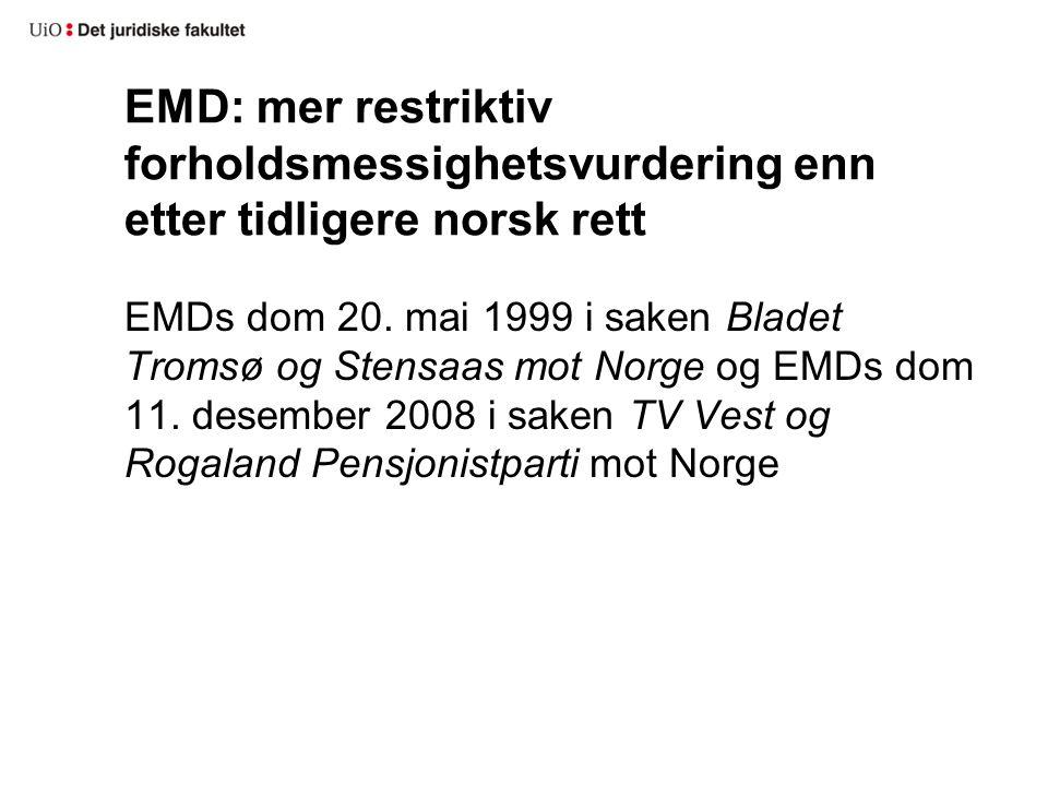 EMD: mer restriktiv forholdsmessighetsvurdering enn etter tidligere norsk rett EMDs dom 20.