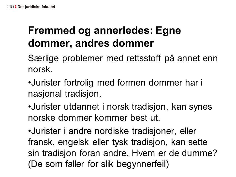 Fremmed og annerledes: Egne dommer, andres dommer Særlige problemer med rettsstoff på annet enn norsk.