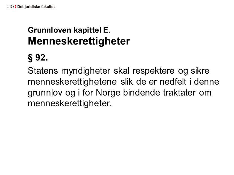 Grunnloven kapittel E.Menneskerettigheter § 92.