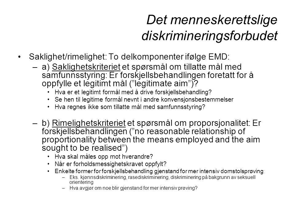 Det menneskerettslige diskrimineringsforbudet Fremgangsmåten når problemet er myndighetenes passivitet –De tre diskrimineringsvilkårene passer ikke direkte –I stedet fastleggelse av rekkevidden av de positive forpliktelsene Direkte og indirekte diskriminering behandles likt –Den belgiske språksaken, Series A 6 (1968) § 10 aims and effects –Hva er indirekte diskriminering.