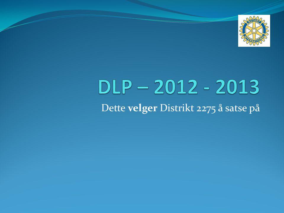 Dette velger Distrikt 2275 å satse på