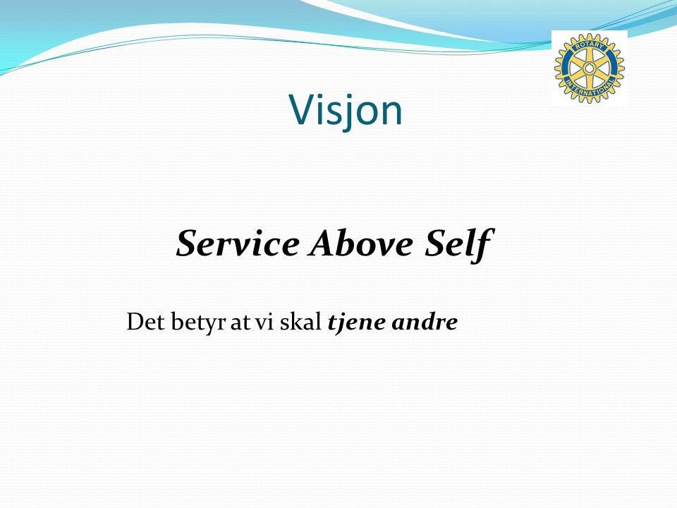 Visjon Service Above Self Det betyr at vi skal tjene andre