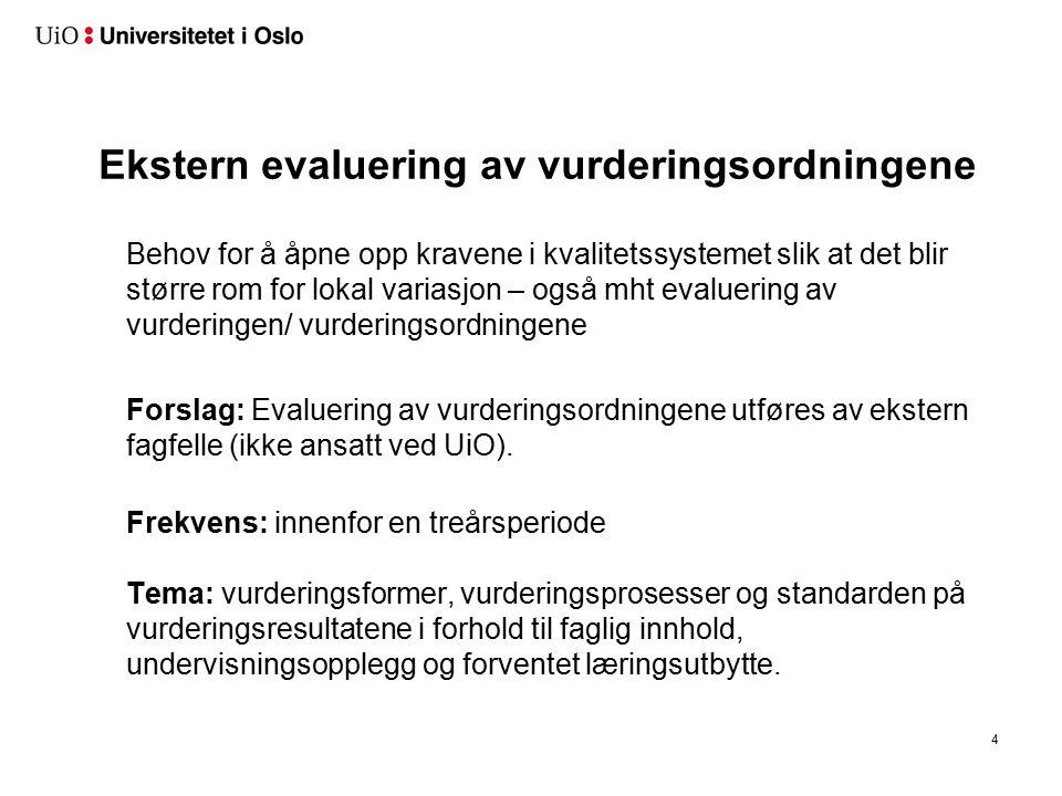 Ekstern evaluering av vurderingsordningene Behov for å åpne opp kravene i kvalitetssystemet slik at det blir større rom for lokal variasjon – også mht