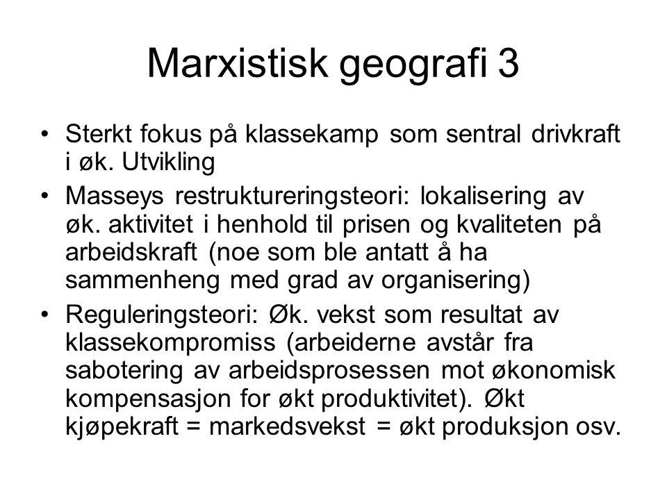 Kritikk Marxistisk geografi var et samfunnspolitisk prosjekt, jfr Harveys mange glødende opprop som avslutninger på artikler og bokkapitler.