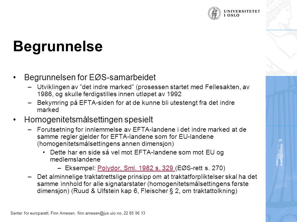 Senter for europarett, Finn Arnesen, finn.arnesen@jus.uio.no, 22 85 96 13 Virkemidlene Formålsbestemmelsen i EØS art.
