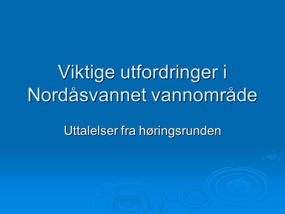 Viktige utfordringer i Nordåsvannet vannområde Uttalelser fra høringsrunden