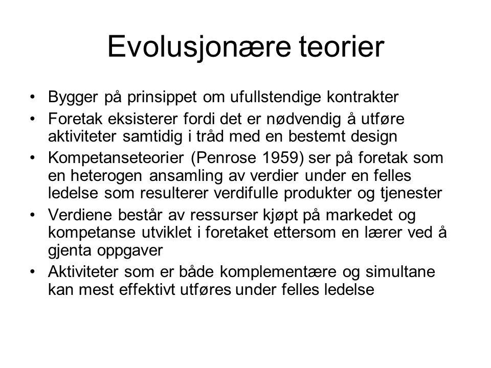 Evolusjonære teorier Bygger på prinsippet om ufullstendige kontrakter Foretak eksisterer fordi det er nødvendig å utføre aktiviteter samtidig i tråd m