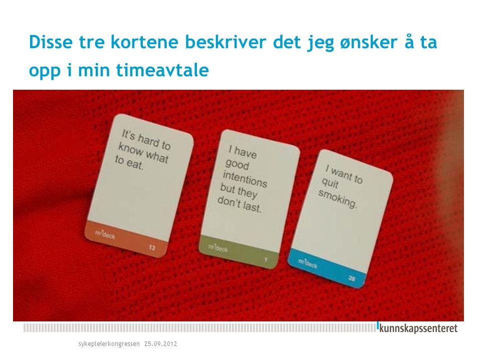 Disse tre kortene beskriver det jeg ønsker å ta opp i min timeavtale sykepleierkongressen 25.09.2012