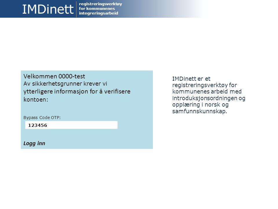 IMDinett er et registreringsverktøy for kommunenes arbeid med introduksjonsordningen og opplæring i norsk og samfunnskunnskap.