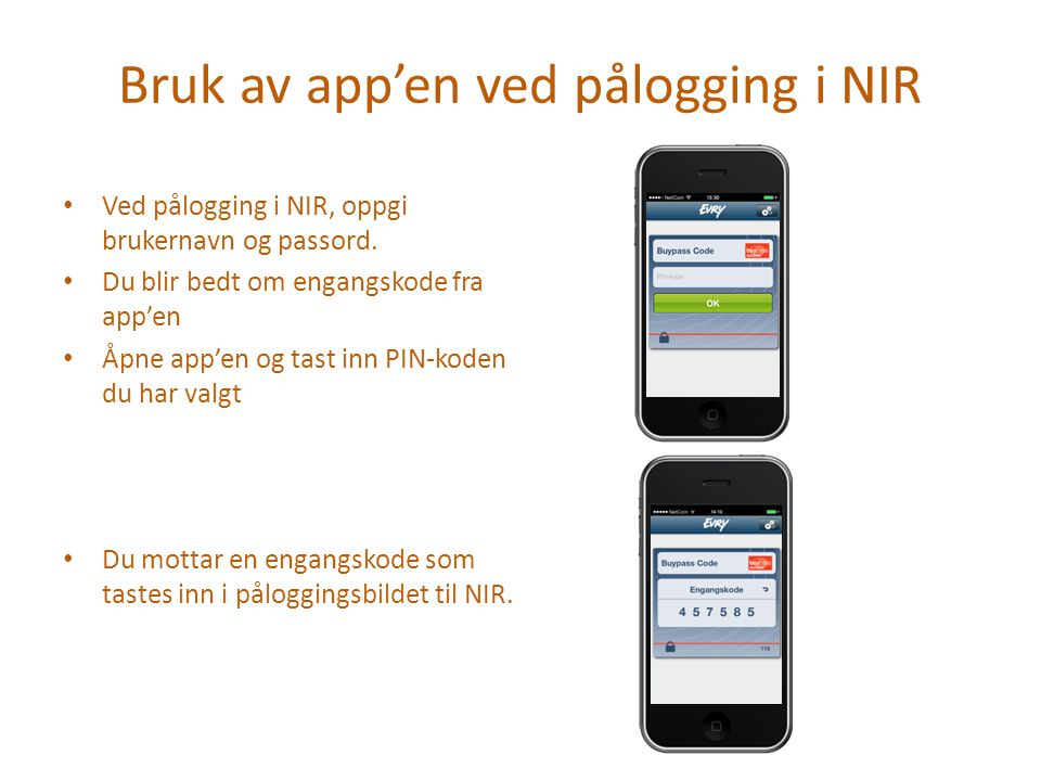 Bruk av app'en ved pålogging i NIR Ved pålogging i NIR, oppgi brukernavn og passord.