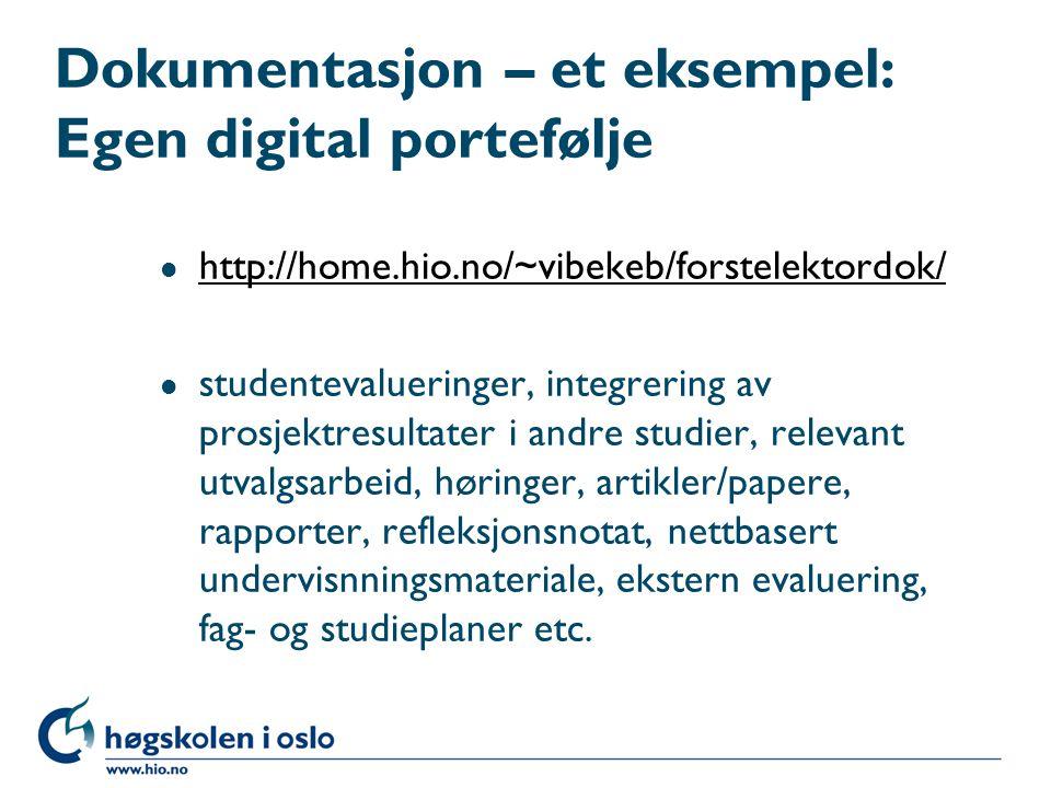 Dokumentasjon – et eksempel: Egen digital portefølje l http://home.hio.no/~vibekeb/forstelektordok/ http://home.hio.no/~vibekeb/forstelektordok/ l stu