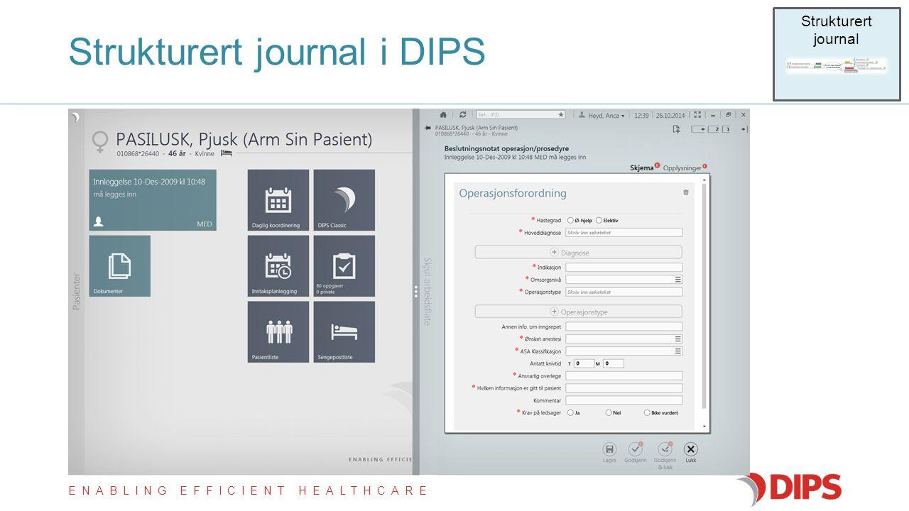 ENABLING EFFICIENT HEALTHCARE  Inneholder strukturerte elementer – Avkrysningsbokser/nedtrekkslister – Sjekklister/Skjema  Kontrollert terminologi –
