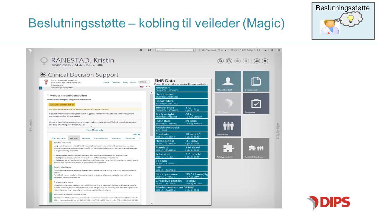 ENABLING EFFICIENT HEALTHCARE Beslutningsstøtte – kobling til veileder (Magic) Beslutningsstøtte