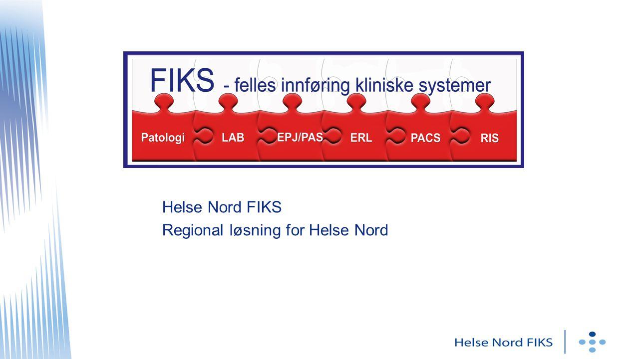 Helse Nord FIKS Regional løsning for Helse Nord