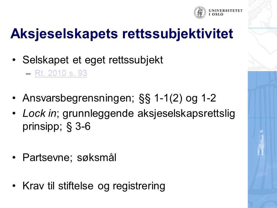 Aksjeselskapets rettssubjektivitet Selskapet et eget rettssubjekt –Rt.
