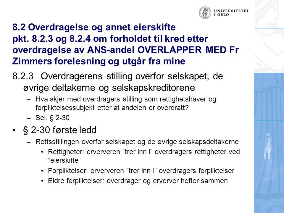 8.2 Overdragelse og annet eierskifte pkt. 8.2.3 og 8.2.4 om forholdet til kred etter overdragelse av ANS-andel OVERLAPPER MED Fr Zimmers forelesning o