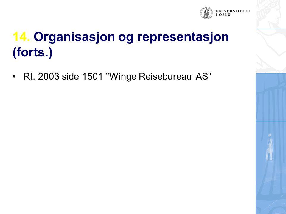"""14. Organisasjon og representasjon (forts.) Rt. 2003 side 1501 """"Winge Reisebureau AS"""""""