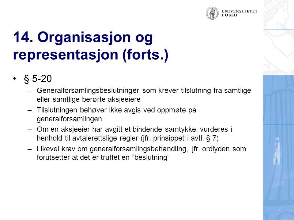 14. Organisasjon og representasjon (forts.) § 5-20 –Generalforsamlingsbeslutninger som krever tilslutning fra samtlige eller samtlige berørte aksjeeie
