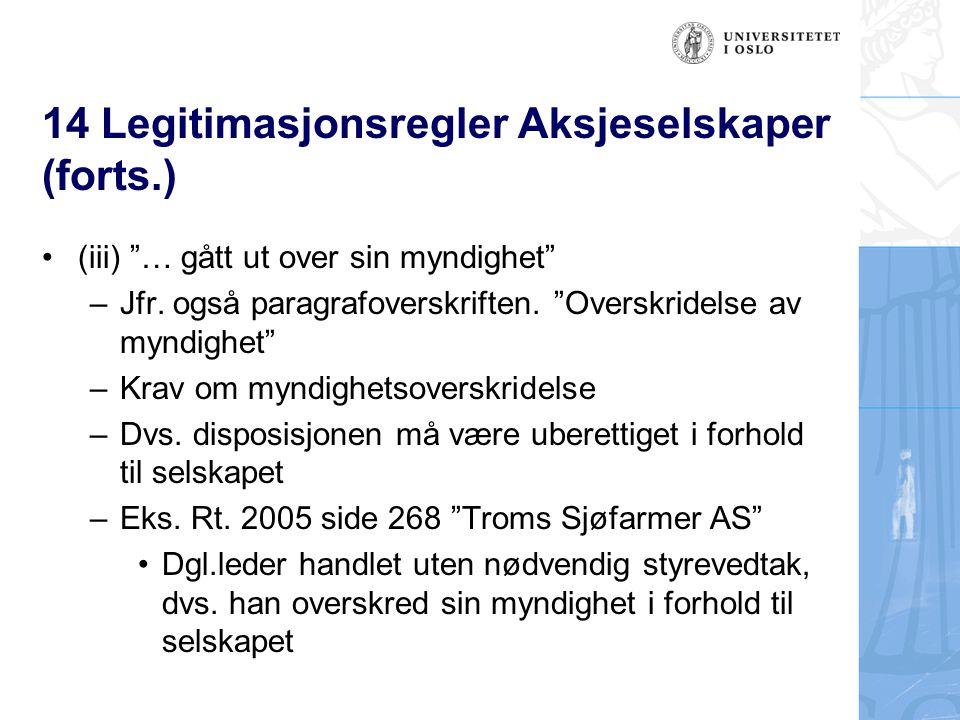"""14 Legitimasjonsregler Aksjeselskaper (forts.) (iii) """"… gått ut over sin myndighet"""" –Jfr. også paragrafoverskriften. """"Overskridelse av myndighet"""" –Kra"""