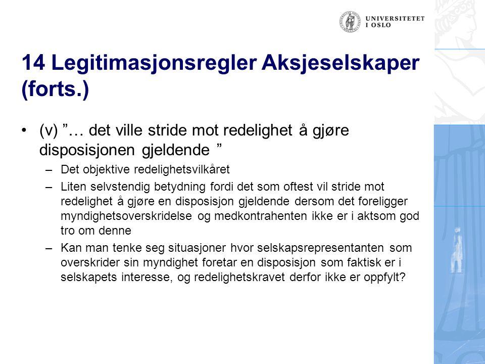 """14 Legitimasjonsregler Aksjeselskaper (forts.) (v) """"… det ville stride mot redelighet å gjøre disposisjonen gjeldende """" –Det objektive redelighetsvilk"""
