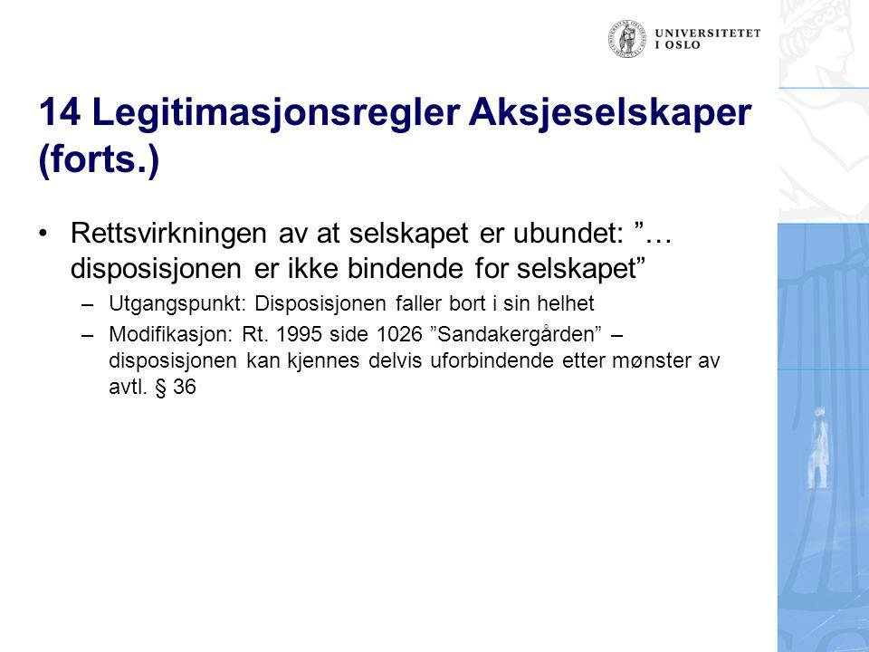 14 Legitimasjon (forts.) Ansvarlige selskap Sel.
