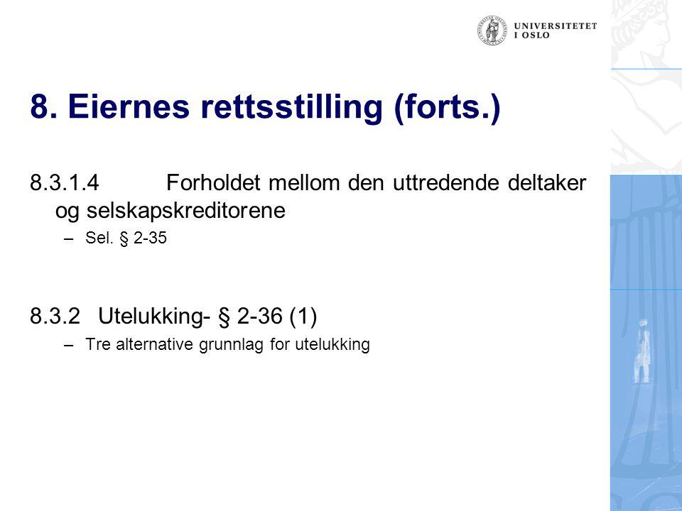 8.AKSJESELSKAP 8.4 Eiernes rettsstilling 8.4.1Aksjene Navnet på eierandelen i aksjeselskapet Asl.
