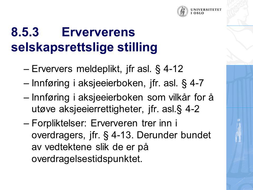 8.5.4Tidligere eiers selskapsrettslige stilling –Asl. § 4-2 annet ledd