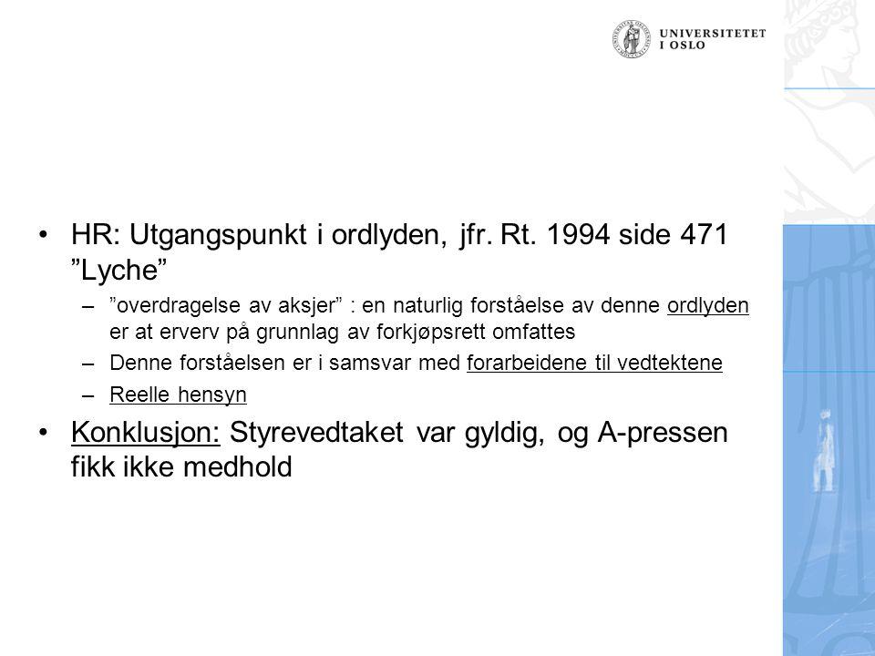 """HR: Utgangspunkt i ordlyden, jfr. Rt. 1994 side 471 """"Lyche"""" –""""overdragelse av aksjer"""" : en naturlig forståelse av denne ordlyden er at erverv på grunn"""