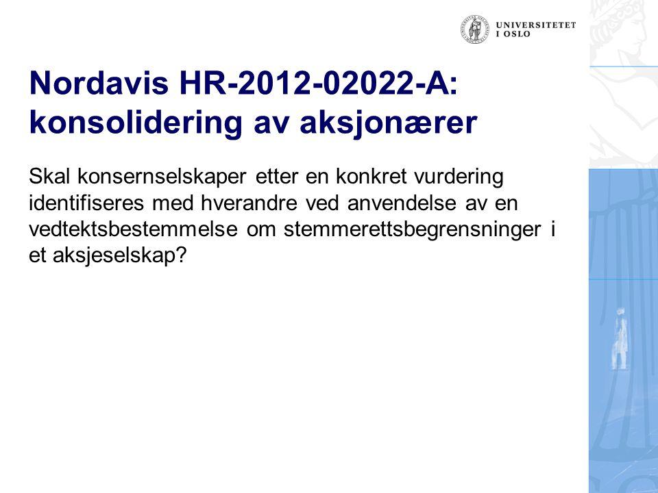 Nordavis HR-2012-02022-A: konsolidering av aksjonærer Skal konsernselskaper etter en konkret vurdering identifiseres med hverandre ved anvendelse av e