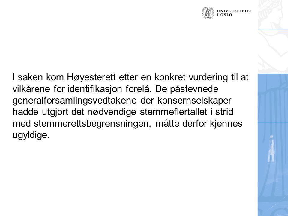 I saken kom Høyesterett etter en konkret vurdering til at vilkårene for identifikasjon forelå. De påstevnede generalforsamlingsvedtakene der konsernse