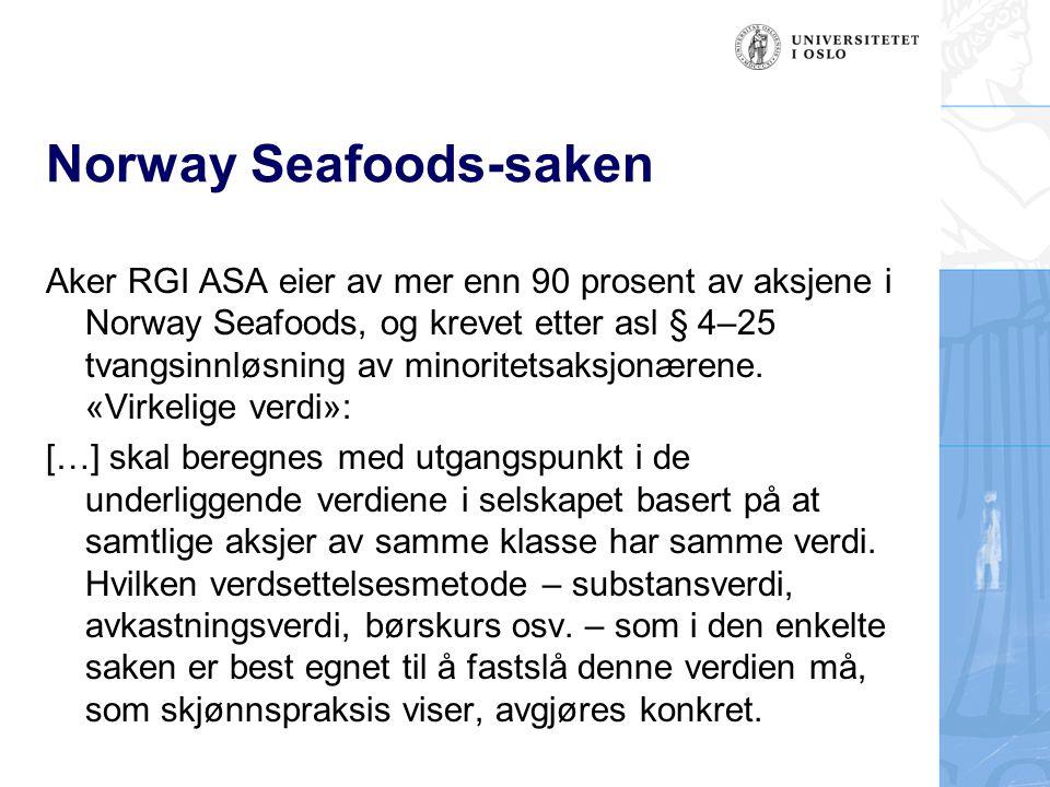 Norway Seafoods-saken Aker RGI ASA eier av mer enn 90 prosent av aksjene i Norway Seafoods, og krevet etter asl § 4–25 tvangsinnløsning av minoritetsaksjonærene.