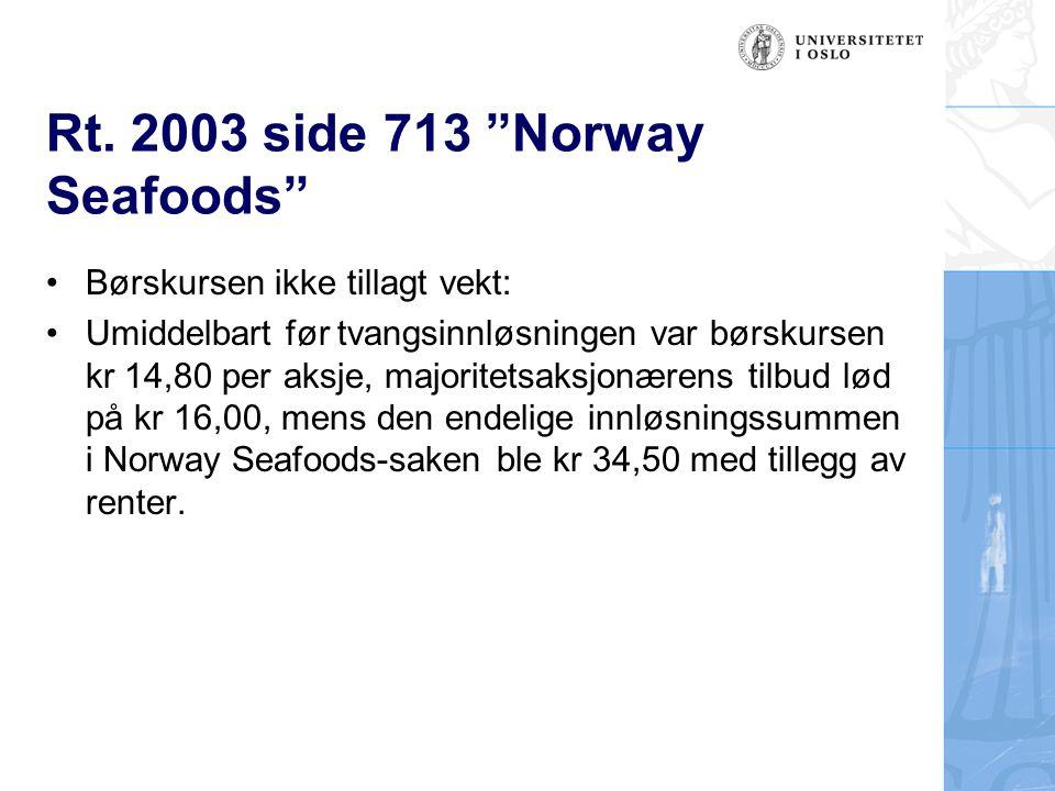 """Rt. 2003 side 713 """"Norway Seafoods"""" Børskursen ikke tillagt vekt: Umiddelbart før tvangsinnløsningen var børskursen kr 14,80 per aksje, majoritetsaksj"""