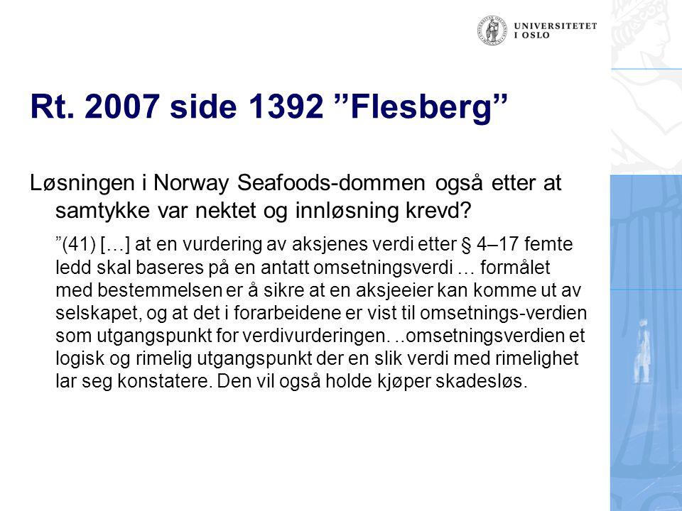 """Rt. 2007 side 1392 """"Flesberg"""" Løsningen i Norway Seafoods-dommen også etter at samtykke var nektet og innløsning krevd? """"(41) […] at en vurdering av a"""