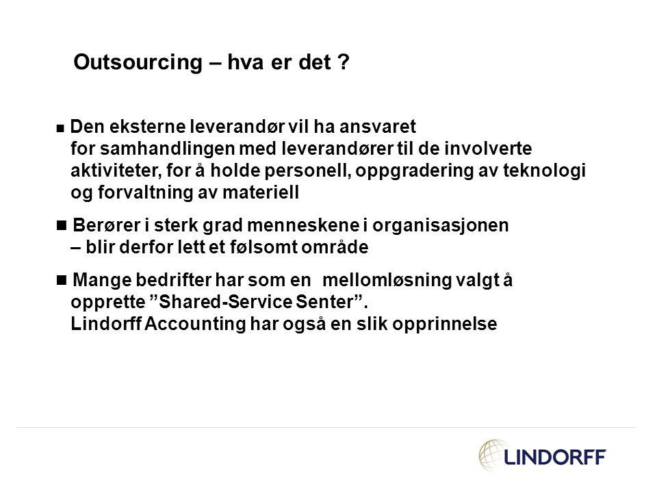 Outsourcing – hva er det ? Den eksterne leverandør vil ha ansvaret for samhandlingen med leverandører til de involverte aktiviteter, for å holde perso