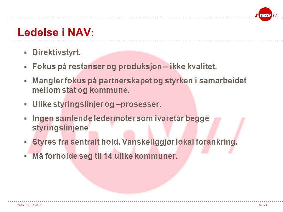 NAV, 31.03.2015Side 4 Ledelse i NAV :  Direktivstyrt.