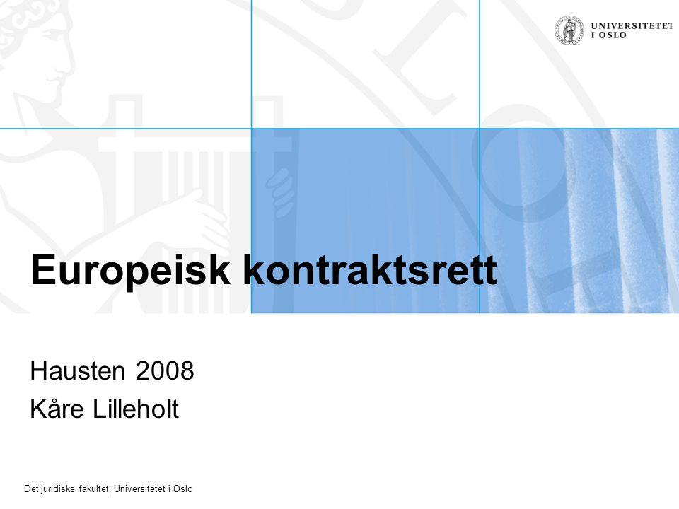Det juridiske fakultet, Universitetet i Oslo Emnet EF- og EØS-reglar om forbrukarkontraktar –utgjer mesteparten av EF-kontraktsretten Arbeidet med modellreglar for europeisk privatrett –særleg utkastet til sams referanseramme (Draft Common Frame of Reference, DCFR)