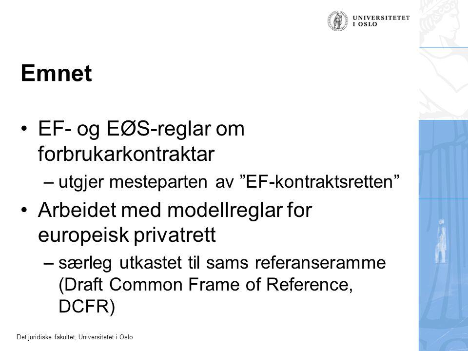 Det juridiske fakultet, Universitetet i Oslo Fellesskapsreglar om forbrukarvern Viktige direktiv –dørsal (85/577) –pakkereiser (90/314) –urimelege avtalevilkår (93/13) –tidspartar (94/47) –fjernsal (97/7) –forbrukarkjøp (99/44) –forbrukarkreditt (2008/48)