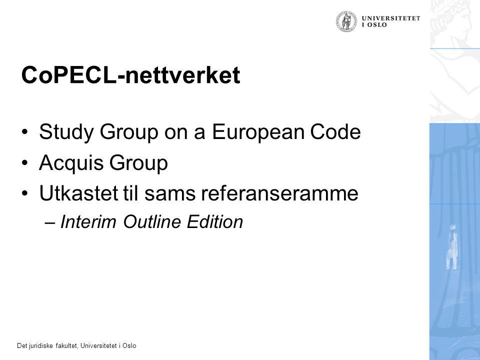 Det juridiske fakultet, Universitetet i Oslo CoPECL-nettverket Study Group on a European Code Acquis Group Utkastet til sams referanseramme –Interim O