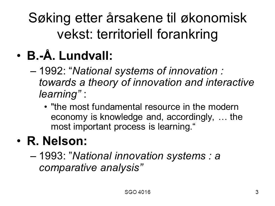 SGO 40164 Søking etter årsakene til økonomisk vekst: territoriell forankring B.T.Asheim & A.