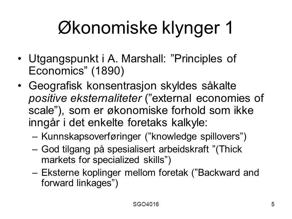 SGO40166 Økonomiske klynger 2 Vanlige empiriske vitnesbyrd: –Silicon Valley (high-tech) –Baden-Württemberg (medium/high-tech) –3.