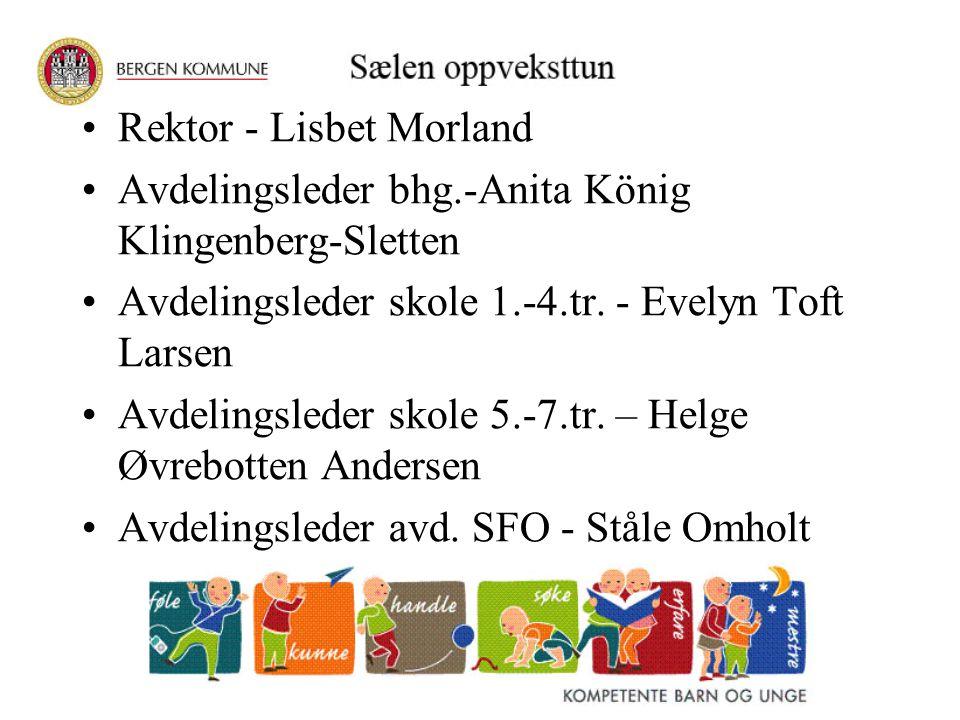 Rektor - Lisbet Morland Avdelingsleder bhg.-Anita König Klingenberg-Sletten Avdelingsleder skole 1.-4.tr. - Evelyn Toft Larsen Avdelingsleder skole 5.