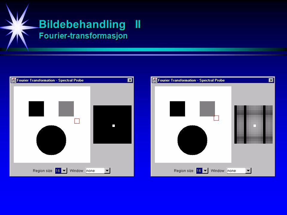 Bildebehandling II Fourier-transformasjon