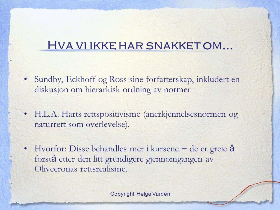 Copyright: Helga Varden Hva vi ikke har snakket om... Sundby, Eckhoff og Ross sine forfatterskap, inkludert en diskusjon om hierarkisk ordning av norm