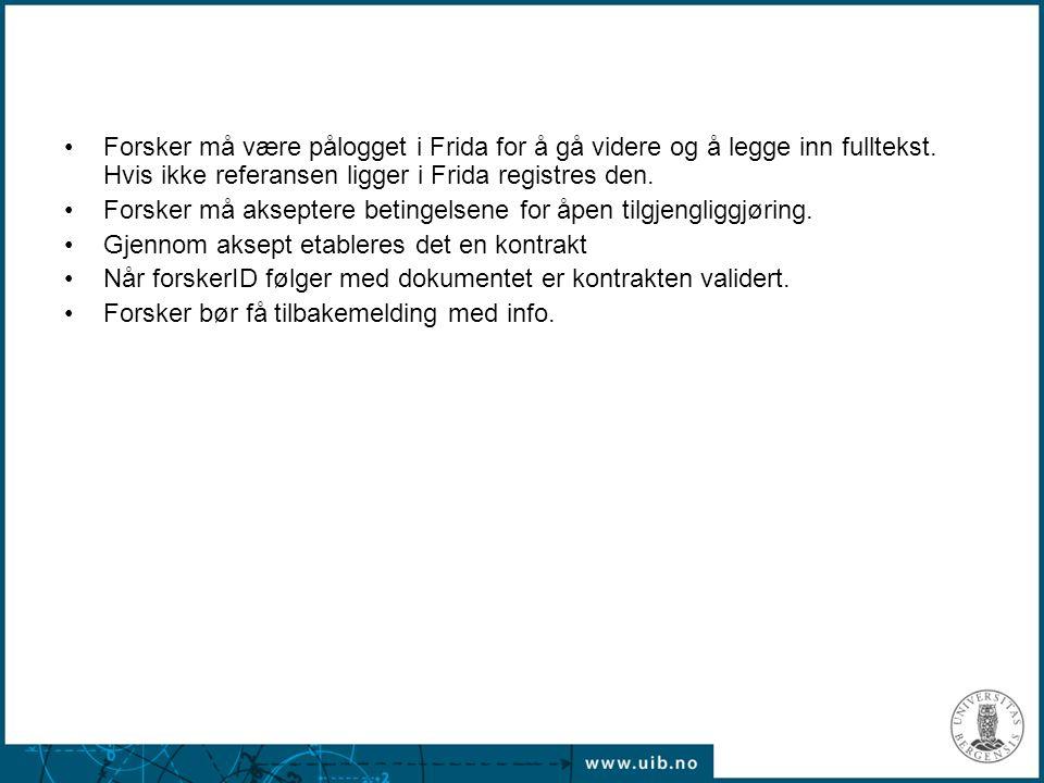 Her kan artikler lastes opp i fulltekst for tilgjengeliggjøring i Bergen Open Research Archive (BORA), såkalt egenarkivering.