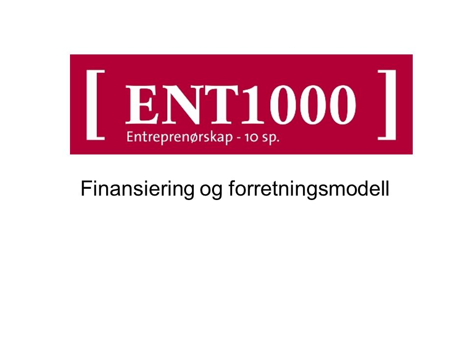 Finansiering og forretningsmodell