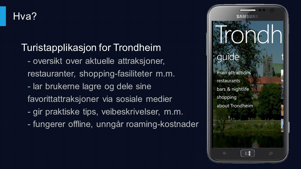 Turistapplikasjon for Trondheim - oversikt over aktuelle attraksjoner, restauranter, shopping-fasiliteter m.m. - lar brukerne lagre og dele sine favor