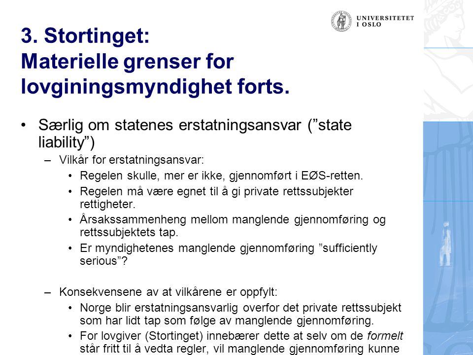 """3. Stortinget: Materielle grenser for lovginingsmyndighet forts. Særlig om statenes erstatningsansvar (""""state liability"""") –Vilkår for erstatningsansva"""