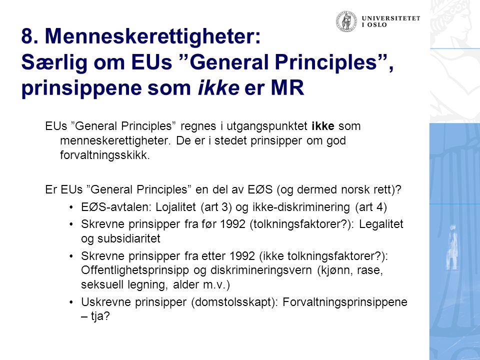 """8. Menneskerettigheter: Særlig om EUs """"General Principles"""", prinsippene som ikke er MR EUs """"General Principles"""" regnes i utgangspunktet ikke som menne"""