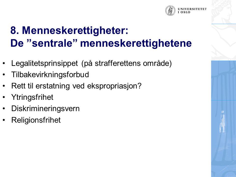 """8. Menneskerettigheter: De """"sentrale"""" menneskerettighetene Legalitetsprinsippet (på strafferettens område) Tilbakevirkningsforbud Rett til erstatning"""